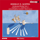 Herman D. Koppel. Orchestral Works Vol. 2